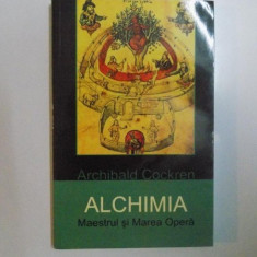 Alchimia Maestrul si Marea Opera Archibald Cockren