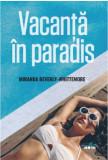 Vacanta in paradis | Miranda Beverly-Whittemore, Litera