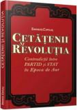 Cetatenii si revolutia Contradictii intre partid si stat in Epoca de Aur/Emanuel Copilas, Cetatea de Scaun