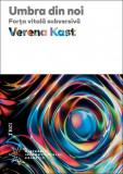 Umbra din noi | Verena Kast