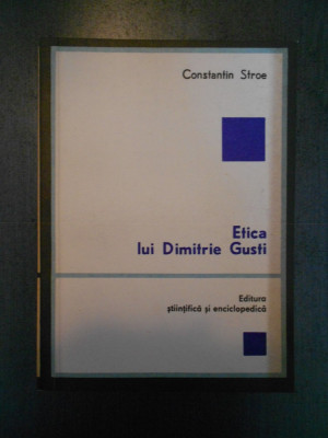 CONSTANTIN STROE - ETICA LUI DIMITRIE GUSTI foto