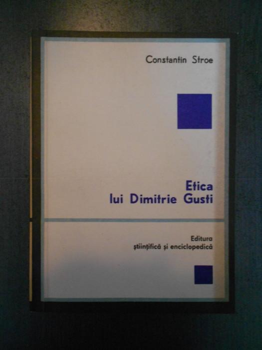 CONSTANTIN STROE - ETICA LUI DIMITRIE GUSTI