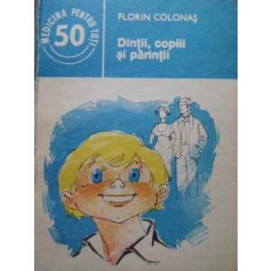 DINTII, COPIII SI PARINTII - FLORIN COLONAS