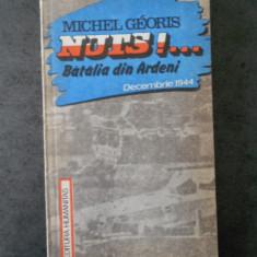 MICHEL GEORIS - NUTS ! BATALIA DIN ARDENI DECEMBRIE 1944