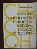 Aspecte toxicologice clinice si medico-legale in etilism-Vladimir Belis
