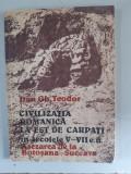 CIVILIZATIA ROMANICA LA EST DE CARPATI in Sec. V-VII e.n. - Dan Gh. Teodor