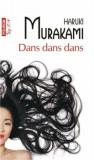 Cumpara ieftin Dans dans dans (TOP 10+)/Haruki Murakami