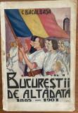 Constantin Bacalbasa - Bucurestii de altadata - vol 2 - prima editie