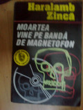 z1 Haralamb Zinca - Moartea vine pe banda de magnetofon