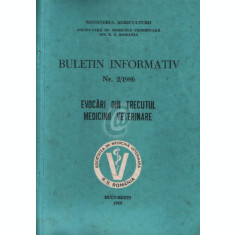 Buletin informativ, nr. 2/1986. Evocari din trecutul medicinii veterinare