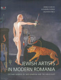 Jewish Artists in Modern Romania. Destinies marked by anti-semitism and the Holocaust