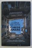 CIRESE AMARE de LILIANA NECHITA , 2019