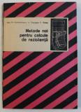 METODE NOI PENTRU CALCULE DE REZISTENTA de IOAN N . CONSTANTINESCU...GEORGETA V . DANET , 1989