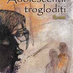 Adolescenţii troglodiţi, de Emmanuelle Pagano