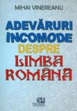Adevaruri incomode despre limba romana, Mihai Vinereanu