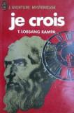Je crois  -  T. Lobsang Rampa