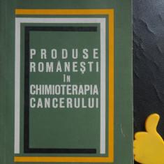 Produse romanesti in chimioterapia cancerului vol I