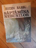 Saptamana Nebunilor - Eugen Barbu ,538099