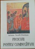 ARHIM. TEOFIL PARAIAN - PRESCURI PENTRU CUMINECATURI