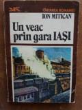 Un veac prin gara Iasi- Ion Mitican
