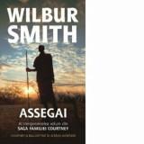 Assegai. Al treisprezecelea volum din saga familiei Courtney/Wilbur Smith