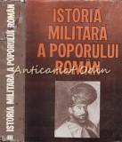 Cumpara ieftin Istoria Militara A Poporului Roman III - Vasile Milea, Stefan Pascu