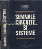 Cumpara ieftin Semnale, Circuite Si Sisteme - Gh. Cartianu, M. Savescu, I. Constantin