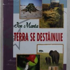 TERRA SE DESTAINUIE de ION MANTA , 2008