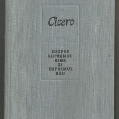 Cicero / DESPRE SUPREMUL BINE SI SUPREMUL RAU