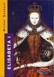 Elisabeta I/Michel Duchein