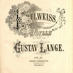 Edelweiss Gustav Lange Idyle Partitura Muzicala veche C. Gebauer sec. XIX