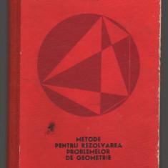 C8940 METODE PENTRU REZOLVAREA PROBLEMELOR DE GEOMETRIE - GH.A. CHITEI