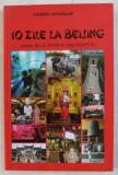 10 ZILE LA BEIJING - JURNAL DE CALATORIE AL UNEI VEDETE TV de MARINA ALMASAN , 2014
