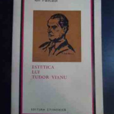 Estetica Lui Tudor Vianu - Ion Pascadi ,544075
