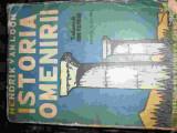 Istoria Omenirii - H Van Loon ,549993