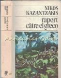 Cumpara ieftin Raport Catre El Greco - Nikos Kazantzakis, 1986