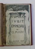 CUM A IUBIT EMINESCU, OCTAV MINAR, BUCURESTI