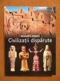 CIVILIZATII DISPARUTE CARTE READER'S DIGEST