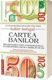 Cartea banilor. Infloritoarea viata a banilor si felul in care istoria lor ne-a modelat pe noi - Carte/Kabir Sehgal, ACT si Politon