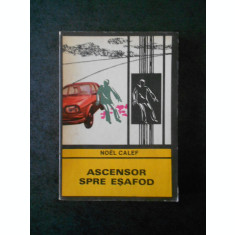 NOEL CALEF - ASCENSOR SPRE ESAFOD (Colectia ENIGMA)
