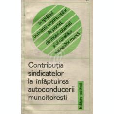 Contributia sindicatelor la infaptuirea autoconducerii muncitoresti