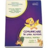 Manual pentru Comunicare in limba romana clasa I, Partea I. Contine editia digitala - Cleopatra Mihailescu, Tudora Pitila