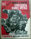 Civilizatia Romei antice Horia C. Matei
