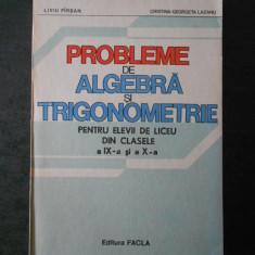 LIVIU PARSAN - PROBLEME DE ALGEBRA SI TRIGONOMERIE clasele a IX-a si a X-a