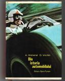 A. Brebenel, D. Vochin - Din istoria automobilului, ed. Sport Turism, 1976