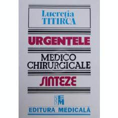 Urgentele medico-chirurgicale. Sinteze