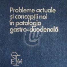 Probleme actuale si conceptii noi in patologia gastro-duodenala