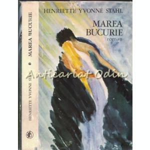Marea Bucurie - Henriette Yvonne Stahl