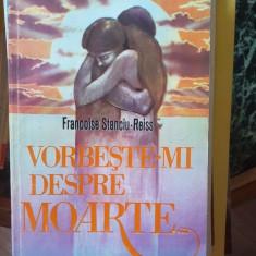 Vorbeste-mi despre Moarte – Francoise Stanciu-Reiss