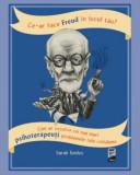 Cumpara ieftin Ce-ar face Freud in locul tau?